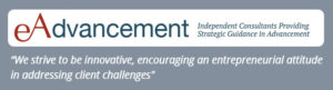eAdvancement - We strive to be innovative, encouraging an entrepreneurial attitude in addressing client challenges.